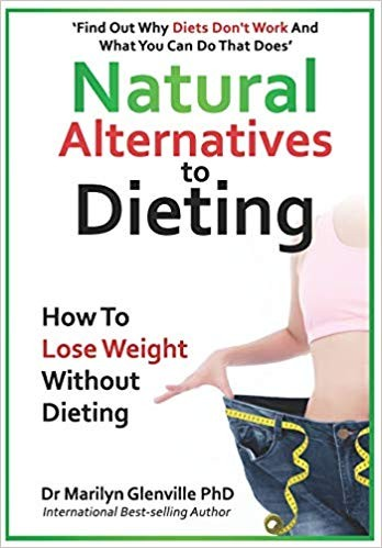 Natural Alternatives to Dieting by Dr Marilyn Glenville